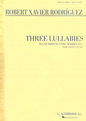 Robert Xavier Rodriguez Three Lullabies