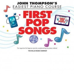 John Thompson's Easiest Piano Course : First Pop Songs